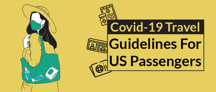 Covid-19 Travel Guidelines For US Passengers